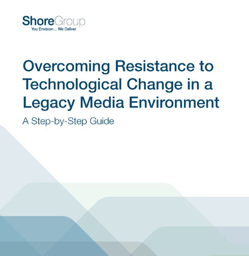 Overcoming Resistance to Technological Change in a Legacy Media Environment