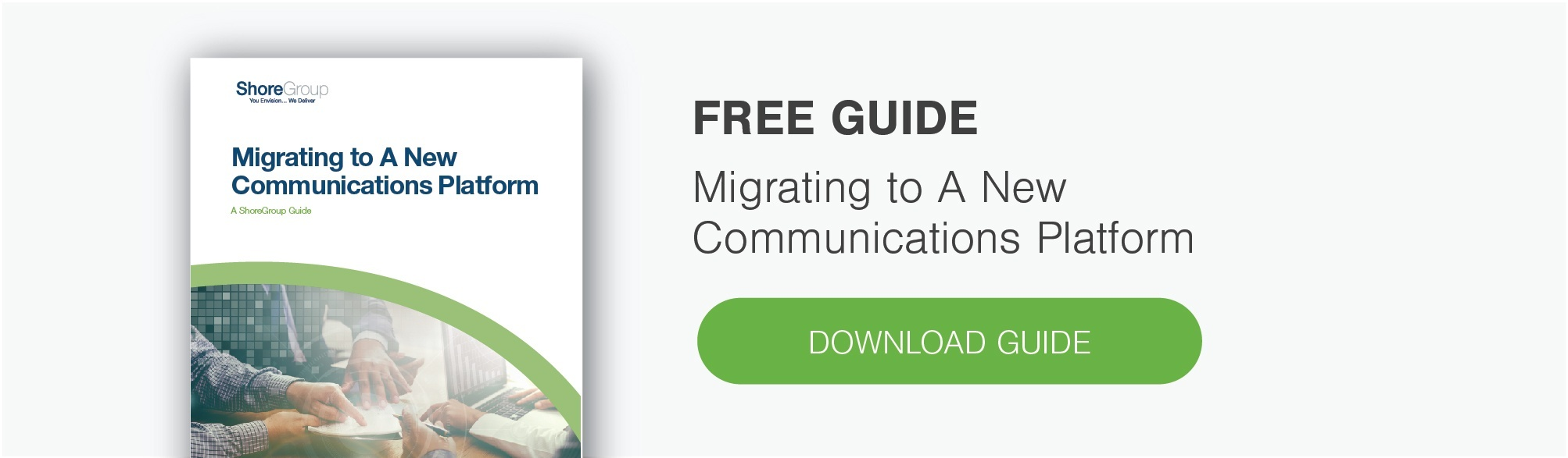 "Download our free guide, ""Migrating to a New Communications Platform"""