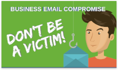 Business Email Compromise: Don't Be a Victim
